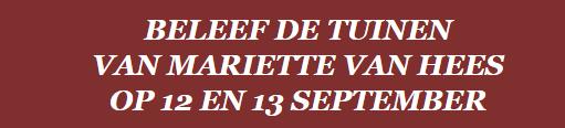 Beleef de tuinen van Mariëtte van Hees op 12 en 13 september